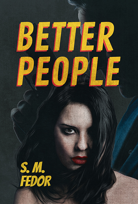 Better People by S.M. Fedor